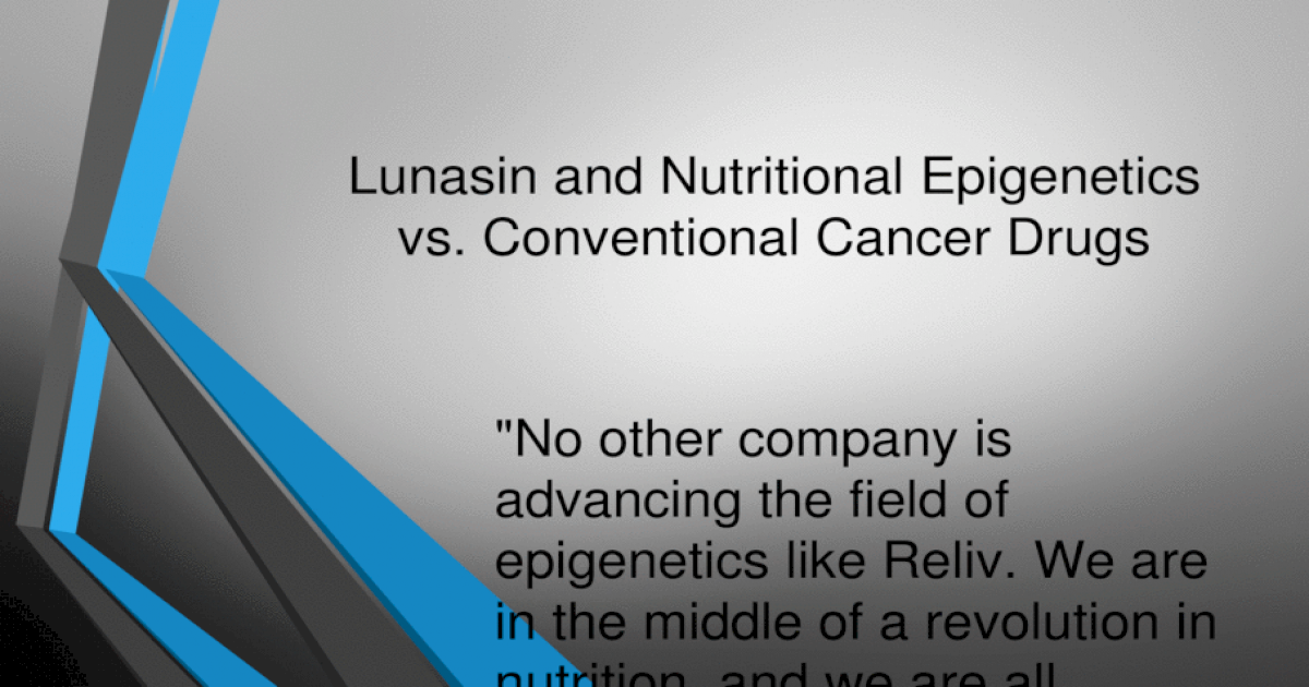 Lunasin And Epigenetics Vs Conventional Cancer Drugs Pptx Powerpoint