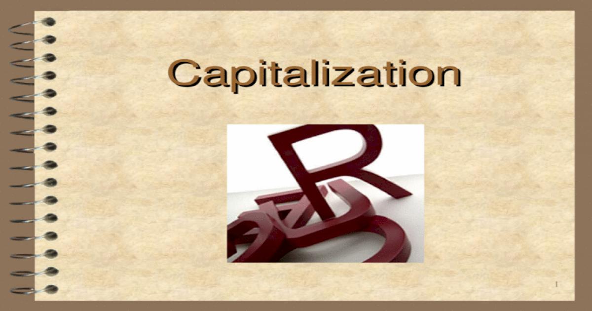 1 Capitalization. 2 Proper vs. common nouns 4 Proper nouns ...