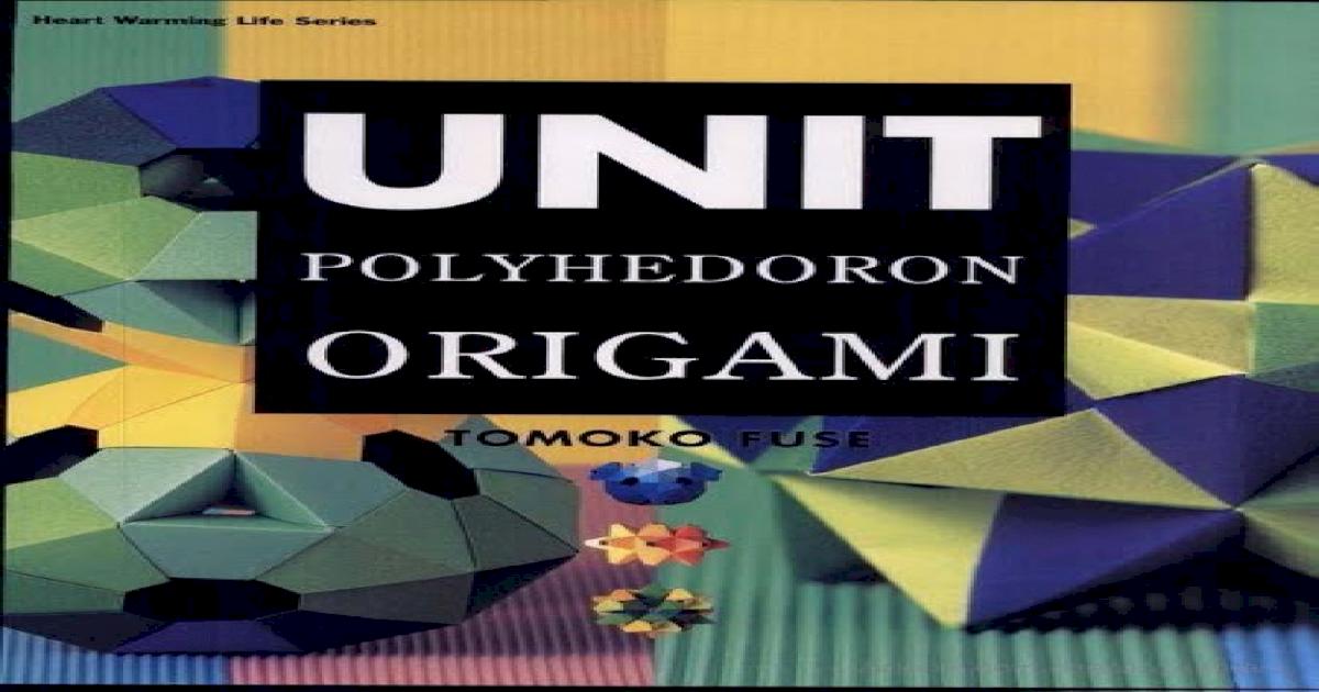 Tomoko Fuse - Spiral Unit Folding Origami.pdf | 630x1200