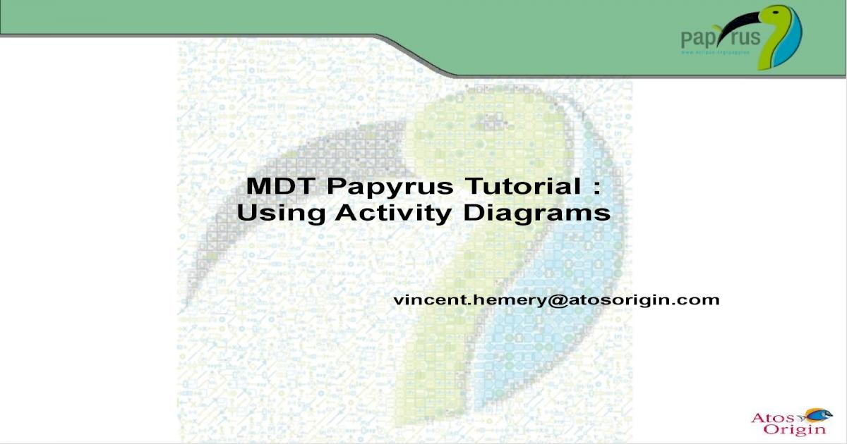 Papyrus Tutorial On Activity Diagrams V0 1 D20101014