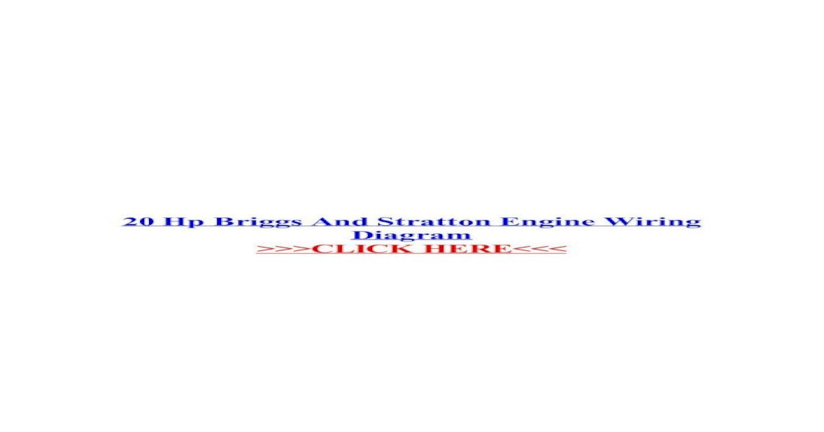 20 Hp Briggs And Stratton Engine Wiring Diagram 20 09 2015 20 Hp Briggs And Stratton Engine Pdf Document