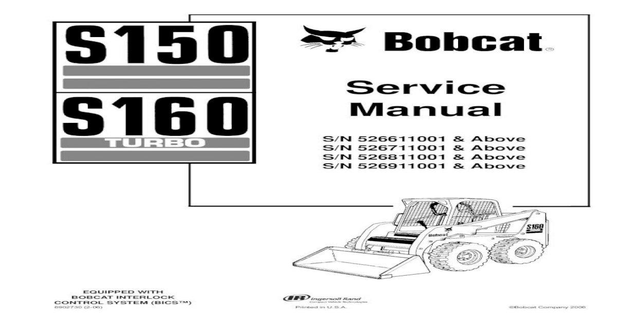 BOBCAT S150 SKID STEER LOADER Service Repair Manual SN